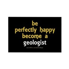 """Perfectly Happy Geologist"" Rectangle Magnet (100"