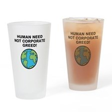 Cool Corporate greed Drinking Glass
