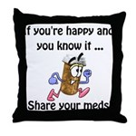 Share Your Meds Throw Pillow