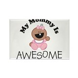 My Mommy Is AWESOME (girl 2) Rectangle Magnet