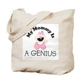 My Mommy Is A GENIUS (girl 1) Tote Bag