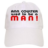 Ann Coulter used to be a MAN! Baseball Cap