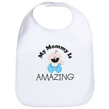 My Mommy Is AMAZING (boy1) Bib