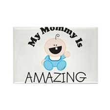 My Mommy Is AMAZING (boy1) Rectangle Magnet
