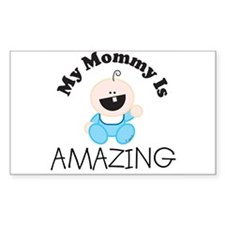 My Mommy Is AMAZING (boy1) Rectangle Decal