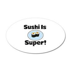 Sushi is Super! 38.5 x 24.5 Oval Wall Peel