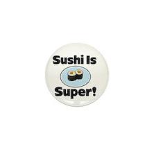 Sushi is Super! Mini Button (100 pack)