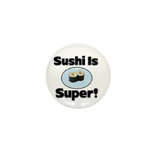 Sushi is Super! Mini Button (10 pack)