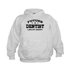 Future Dentist Like My Daddy Hoodie