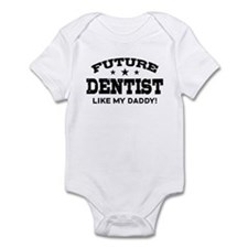 Future Dentist Like My Daddy Infant Bodysuit
