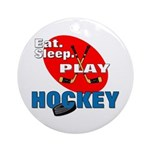 Eat Sleep Play Hockey Ornament (Round)