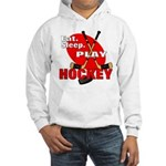 Eat Sleep Play Hockey Hooded Sweatshirt