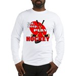 Eat Sleep Play Hockey Long Sleeve T-Shirt