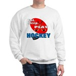 Eat Sleep Play Hockey Sweatshirt