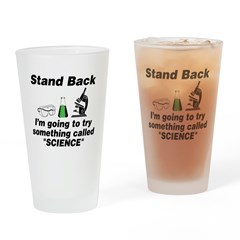 Stand Back It's Science Drinking Glass