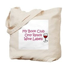 My book club only reads wine Tote Bag