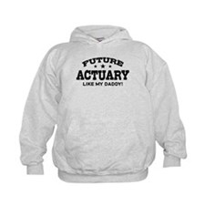 Future Actuary Like My Daddy Hoodie