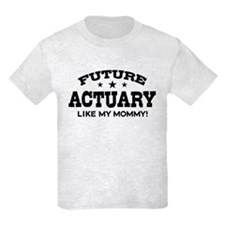 Future Actuary Like My Mommy T-Shirt