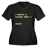 I Before E Weird Women's Plus Size V-Neck Dark T-S