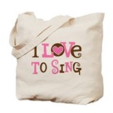 I Love To Sing Tote Bag