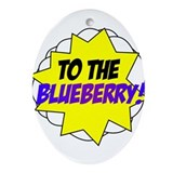 Psych, To The Blueberry! Ornament (Oval)