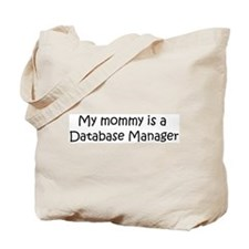 Mommy is a Database Manager Tote Bag