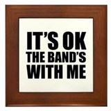 The band's with me Framed Tile
