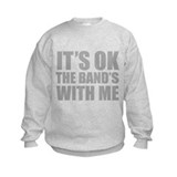 The band's with me Sweatshirt