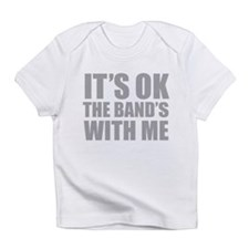 The band's with me Infant T-Shirt