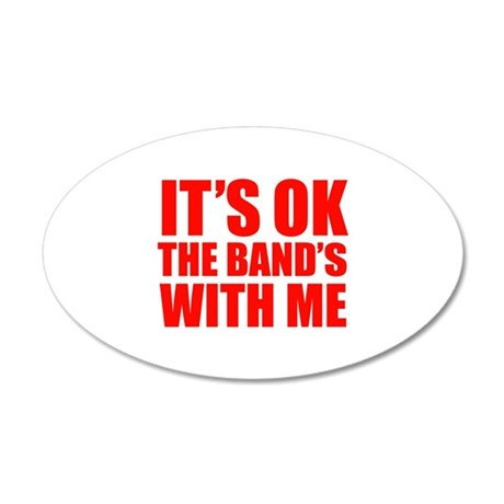 The band's with me 22x14 Oval Wall Peel