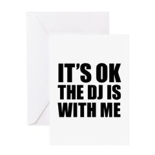 The dj is with me Greeting Card