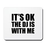 The dj is with me Mousepad