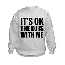 The dj is with me Sweatshirt