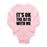 The dj is with me Long Sleeve Infant Bodysuit