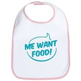 Me want food! Bib
