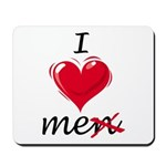 I Love Me (Men) Mousepad