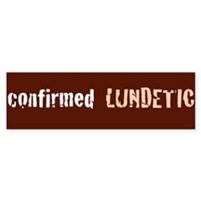 confirmed LUNDETIC Bumper Sticker