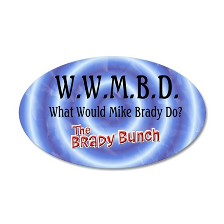What Would Mike Brady Do? 35x21 Oval Wall Decal