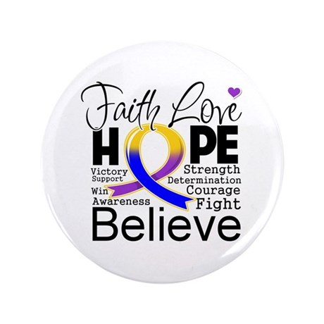 "Faith Hope Bladder Cancer 3.5"" Button"