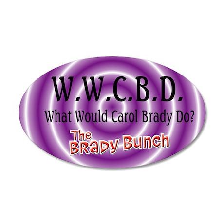 What Would Carol Brady Do? 20x12 Oval Wall Decal