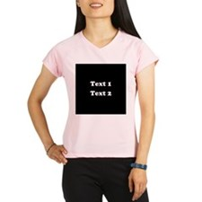 Custom Black and White Text. Performance Dry T-Shi