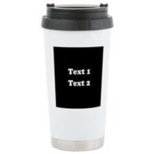 Custom Black and White Text. Ceramic Travel Mug