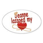 Jeanne Lassoed My Heart Sticker (Oval)
