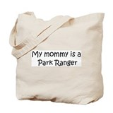 Mommy is a Park Ranger Tote Bag