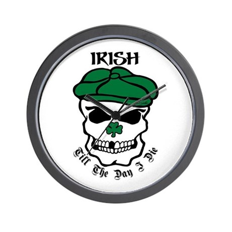 IRISH Till The Day I Die Wall Clock