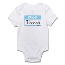 Hello, My Name is Timmy - Infant Bodysuit