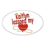 Kaitlyn Lassoed My Heart Sticker (Oval)