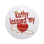 Kathy Lassoed My Heart Ornament (Round)