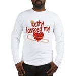 Kathy Lassoed My Heart Long Sleeve T-Shirt