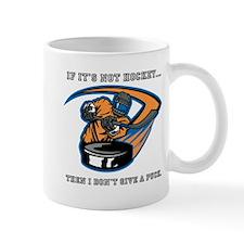 If it's not hockey, I don't g Mug
